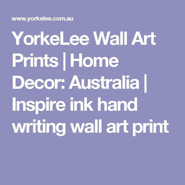 YorkeLee Wall Art Prints | Home Decor: Australia | Inspire ink hand writing wall art print