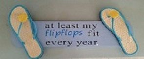 Wood Flipflop sign, Adorable At least my flipflops fit every year sign. by SandyToeshomedecor on Etsy