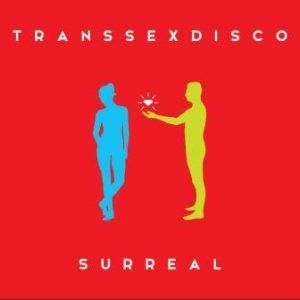 Transsexdisco - Surreal