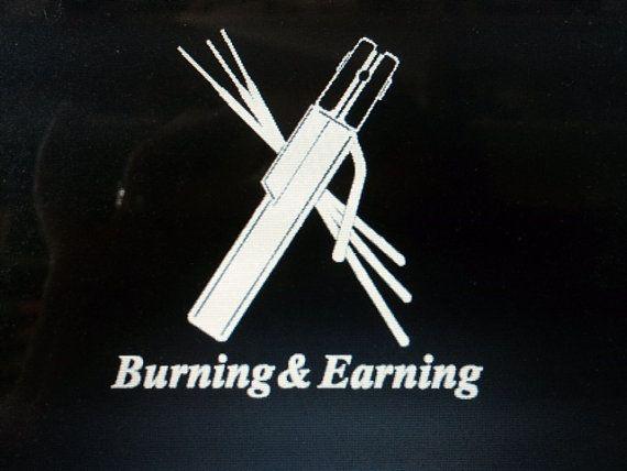 Burning Amp Earning Welder Decal By Fandomteesandthings On