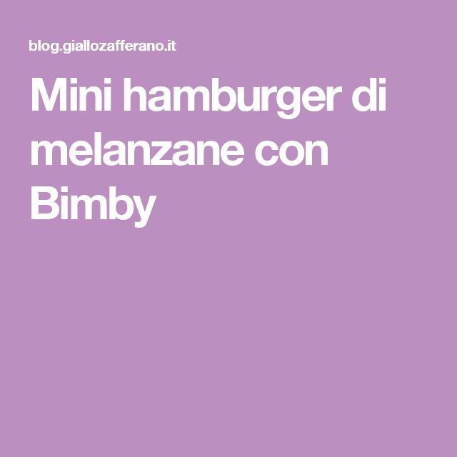 Mini hamburger di melanzane con Bimby