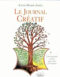 Journal créatif(Le) par JOBIN, ANNE-MARIE