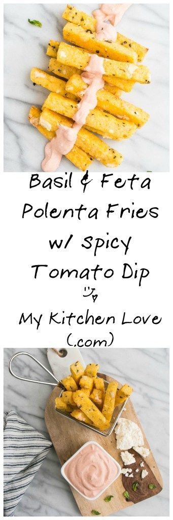Basil and Feta Polenta Fries with Tomato Dip | My Kitchen Love