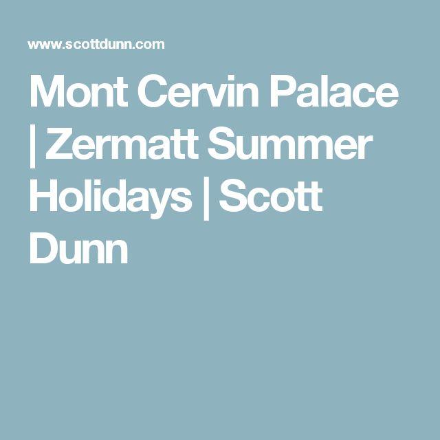 Mont Cervin Palace | Zermatt Summer Holidays  | Scott Dunn