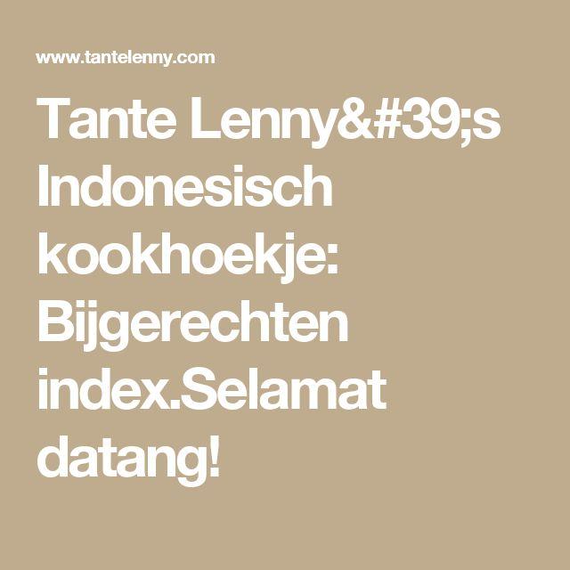 Tante Lenny's Indonesisch kookhoekje: Bijgerechten index.Selamat datang!