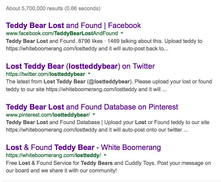 Very happy to report our 4 sites have the top 4 spots on google for 'lost teddy' and 'lost teddy bear' searches. Come find us! #lostteddy #lostteddybear #lost #teddy #bear #teddybear #losttoy #softtoy #cuddlytoy #bunny #monkey #stuffedanimal #uk #toydog #comfortblanket #foundteddy #foundteddybear #foundtoy