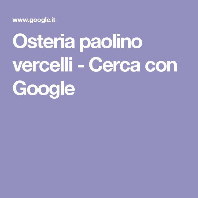 Osteria paolino vercelli - Cerca con Google