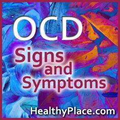Symptoms of obsessive compulsive disorder include OCD intrusive thoughts that are relentless. Learn about the signs and symptoms of OCD.