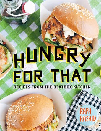 Hungry for That by Raph Rashid. Street food stylings from the founder of Melbourne food truck, Beatbox Kitchen | Cooked