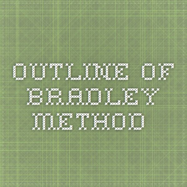 For when I go ape and myhusband needs to help me haha >< | outline of bradley method                                                                                                                                                                                 More