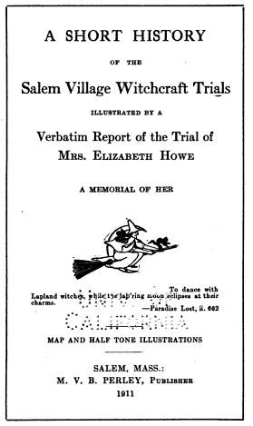 """Title page of """"A Short History of the Salem Witchcraft Trials"""" by Martin Van Buren Perley, circa 1911"""