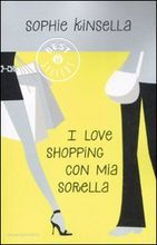 I love shopping con mia sorella (Shopaholic and Sister) by Sophie Kinsella
