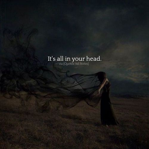 It's all in your head. —via http://ift.tt/2eY7hg4