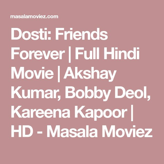 Dosti: Friends Forever | Full Hindi Movie | Akshay Kumar, Bobby Deol, Kareena Kapoor | HD - Masala Moviez