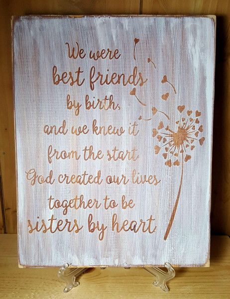 """9.5"""" x 12"""" wooden sign A wonderful tribute to that special friend who is truly a sister in your heart. Whitewashed background with stained lettering. distressed"""