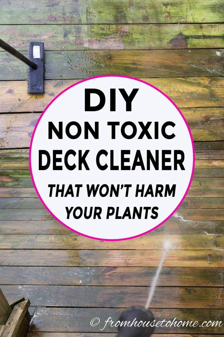 The Best Inexpensive Non Toxic Homemade Deck Cleaner ...