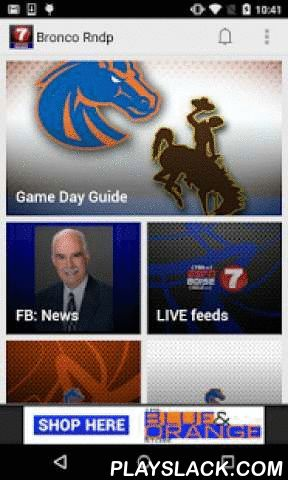 Boise State Bronco Roundup  Android App - playslack.com ,  The KTVB Boise State Bronco Roundup app is the blue & orange fan's ultimate resource for everything Broncos - football AND basketball! Live scoring, news, rosters, slideshows, video, score ale