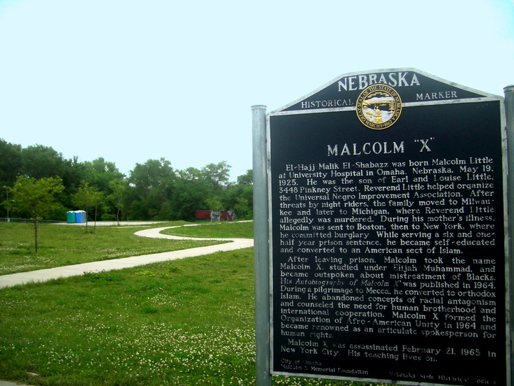 a history of malcolm little born in omaha nebraska Malcolm x was born malcolm little on may 19, 1925 in omaha, nebraska his mother, louise norton little, was a homemaker occupied with the family's eight chil.
