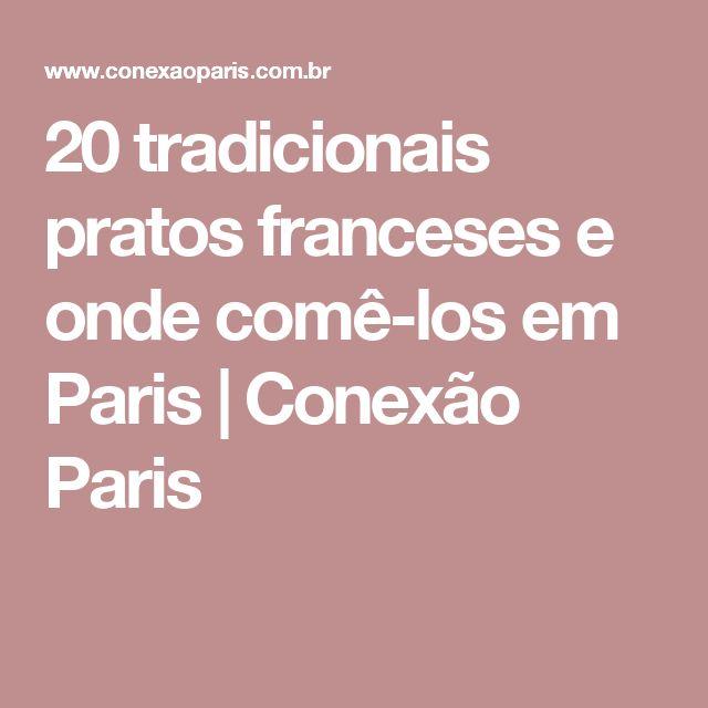 20 tradicionais pratos franceses e onde comê-los em Paris | Conexão Paris