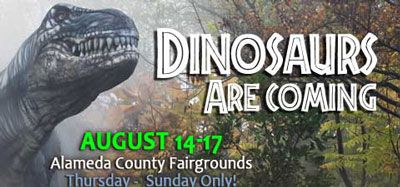 Dinosaurs in Pleasanton tomorrow at the Alameda County Fairgrounds!