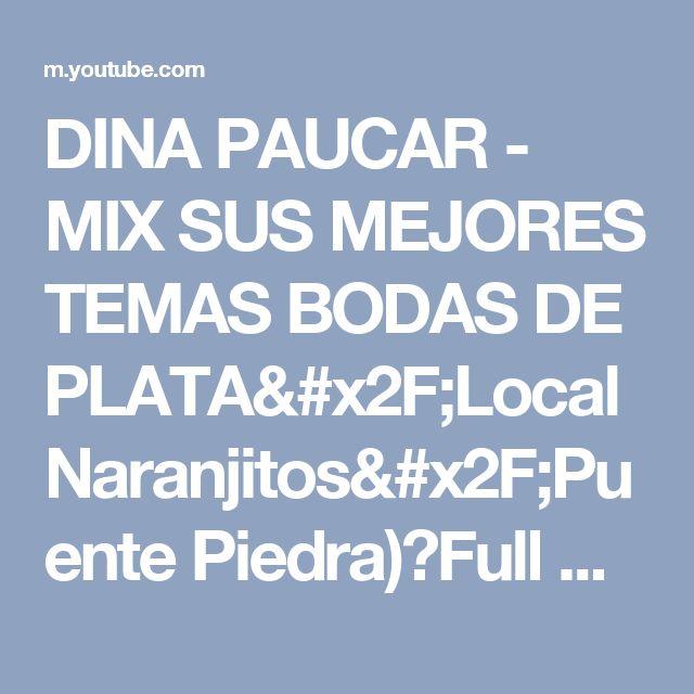 DINA PAUCAR - MIX SUS MEJORES TEMAS BODAS DE PLATA/Local Naranjitos/Puente Piedra)◄Full HD 1920x1080 - YouTube