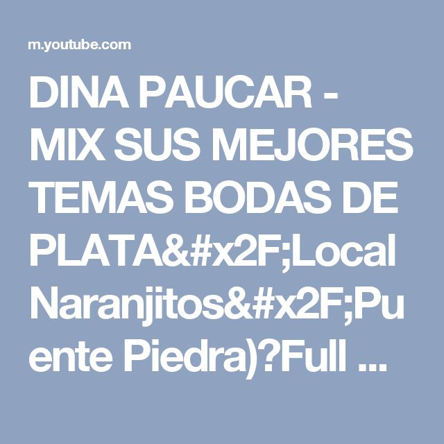 DINA PAUCAR - MIX SUS MEJORES TEMAS BODAS DE PLATA/Local Naranjitos/Puente Piedra)◄Full HD 1920x1080 - YouTube