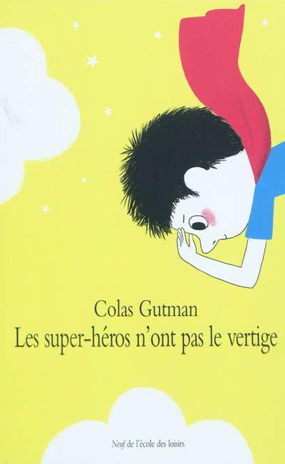 Les Super-héros n'ont pas le vertige - COLAS GUTMAN