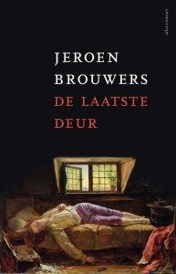 De laatste Deur, Jeroen Brouwers (2017, AltasContact) http://iboek.weebly.com/recensies/de-laatste-deur-jeroen-brouwers