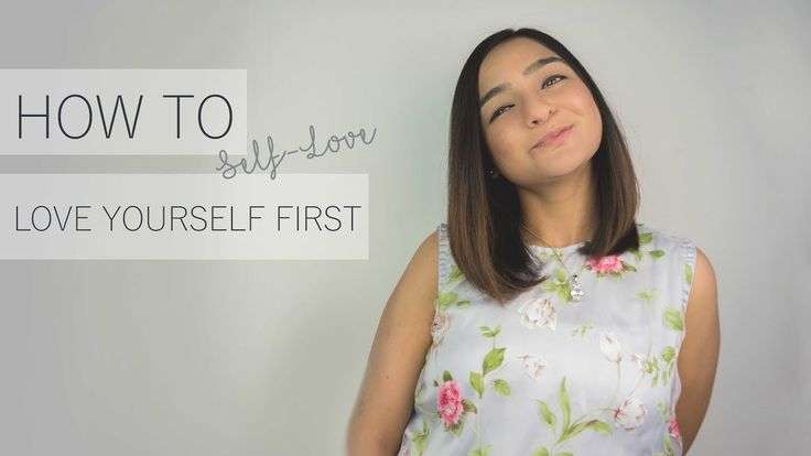 How to Start Loving Yourself First | SELF-LOVE 💖