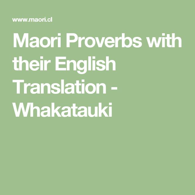 Maori Proverbs with their English Translation - Whakatauki