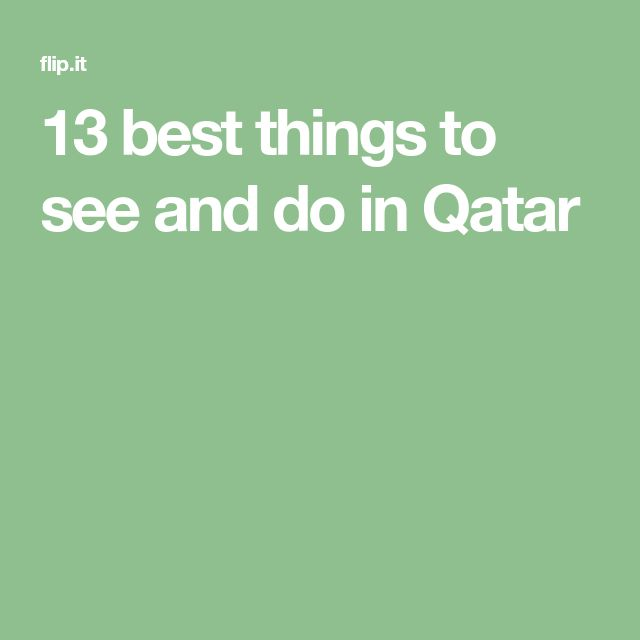 13 best things to see and do in Qatar