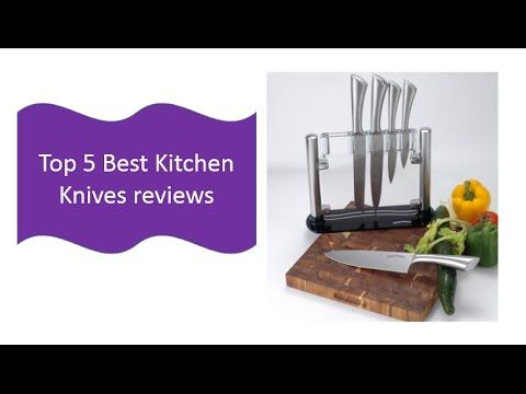 Top 5 Best Kitchen Knives reviews to buy Kitchen Knives you should watch...