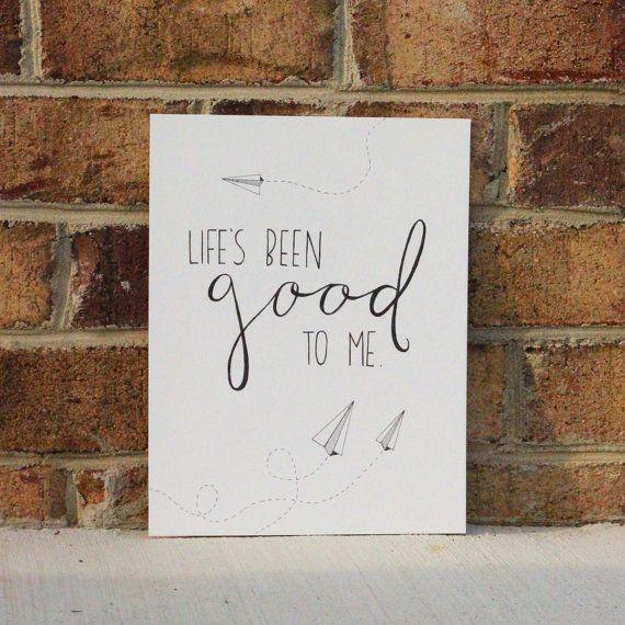 "Print with Ben Rector Lyrics ""Life's Been Good to Me"""