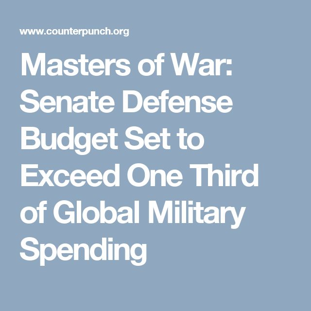 Masters of War: Senate Defense Budget Set to Exceed One Third of Global Military Spending