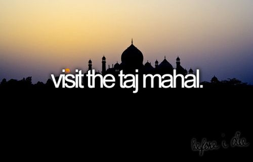 ,Tajmahal, One Day, Bucketlist, Taj Mahal, Incr India, 10 Years, My Buckets Lists, The Buckets Lists, Bucket Lists