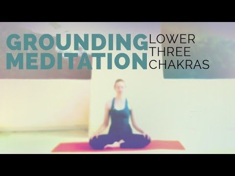 Meditation For Anxiety {Video}: Lower Three Chakras | CureJoy