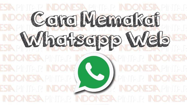 Cara menggunakan Whatsapp web di PC / komputer #video #youtube #indonesia #indonesiapintar #android #smartphone #sosialmedia #path #sosial #aplikasi #jejaringsosial #teman #pertemanan #whatsapp #whatsappweb #pesaninstant #pesan