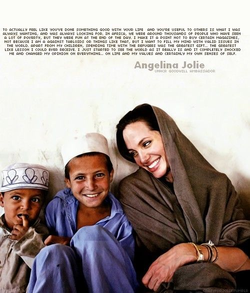 I'm not much for celebrity stalking, but Jolie has become a heroine for using her presence to promote change and global awareness of poverty. Love her!