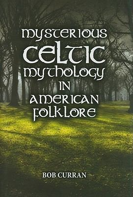 SEPTEMBER: Mysterious Celtic Mythology in American Folklore