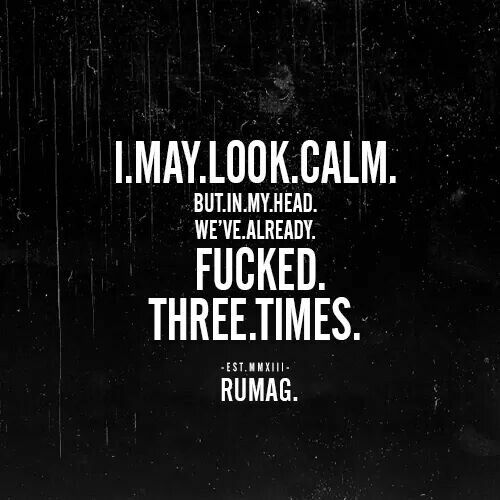 I may look calm. Rumag
