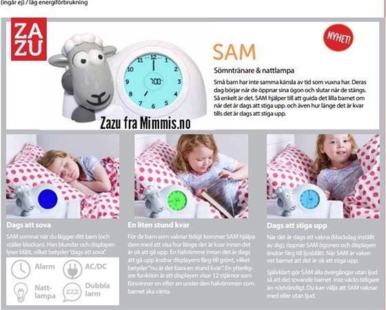 Trengs vel om to-tre år - ZAZU Sam er en søvntrener, nattlampe og klokke. Søvntreneren Sam er et godt hjelpemiddel for å lære barnet når det skal sove eller stå opp; Når sauens øyne er lukket er det sove-tid! Zazu Søvntrener er en klokke som gir både foreldre og barn noen ekstra timer søvn! :-)