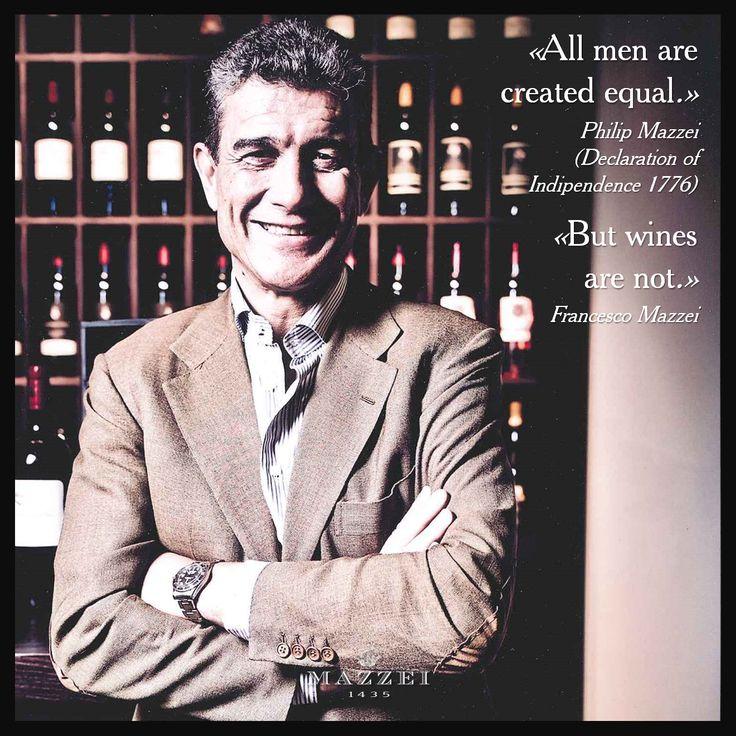 All men are created equal (Philip Mazzei, Declaration of Indipendence 1776) but wines are not. Francesco Mazzei. @marchesimazzei #mazzei #fonterutoli #tuscany #wine