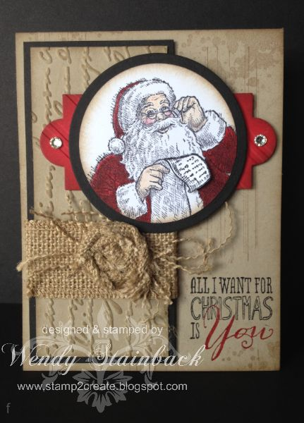 """Santa's List Stamp """"All I Want For Christmas"""" Card...Wendy Stainback: Stamp2create.blogspot.com. Click on her blog for the information on this Santa card."""