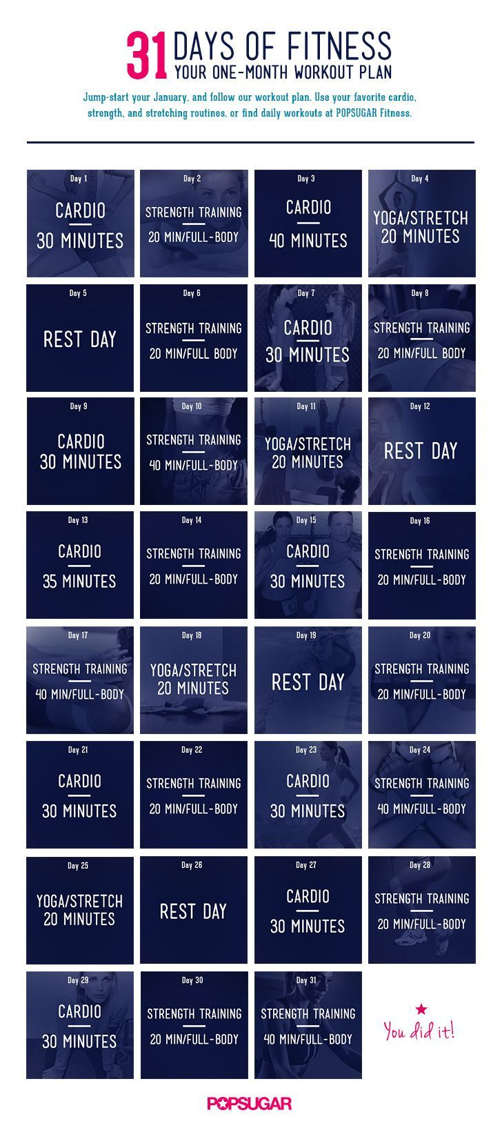 Here's a plan for entire month of workouts: cardio, strength, and flexibility training. -