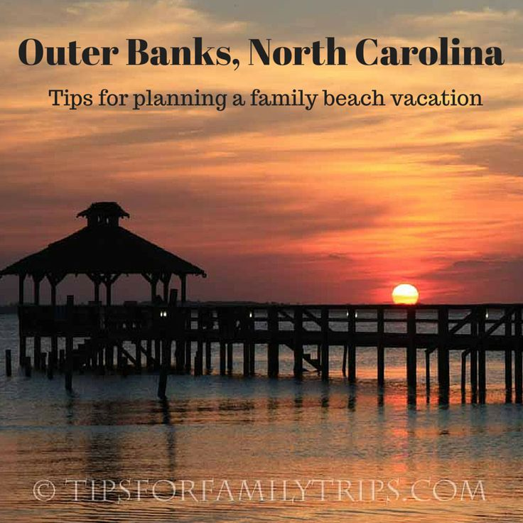 Tips for planning an Outer Banks, North Carolina, beach vacation for families looking for sun, sand and surf this summer.