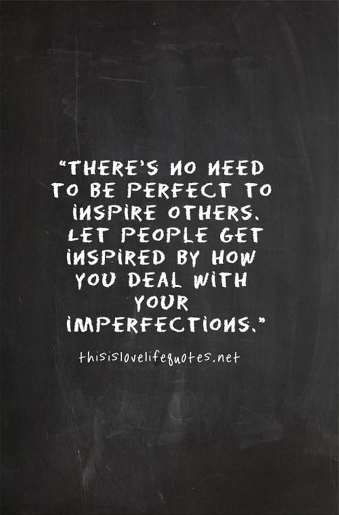 """""""There's no need to be perfect to inspire others. Let people get inspired by now you deal with your imperfections."""", thisislovelifequote.net. Wisdom quotes and inspirational quotes. These words of wisdom can be helpful to qive you strength, bring wisdom into your life and to create more love. For more great inspiration follow us at 1StrongWoman."""