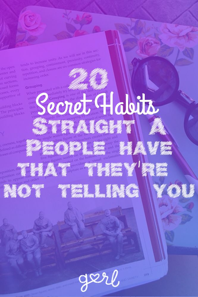 20 Secret Habits Straight A Students Have That They\u0027re Not Telling