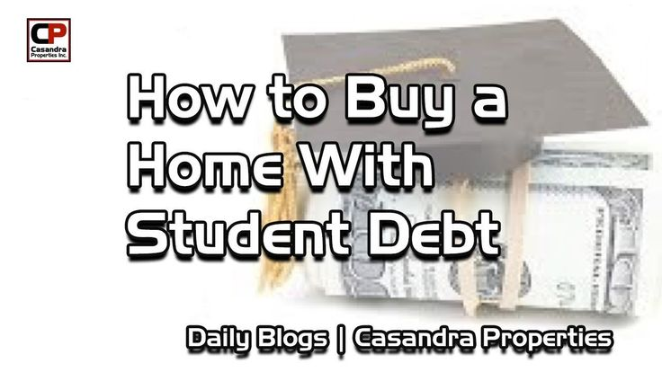 How to buy a home w student debt student loan