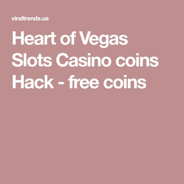 Heart of Vegas Slots Casino coins Hack - free coins