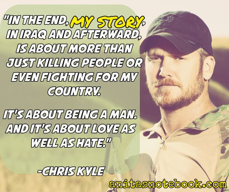 Chris Kyle, I've been meaning to read up more about his story. All I know is the basic legend behind his sniper abilities and how he was murdered while trying to help a fellow soldier who had PTSD.